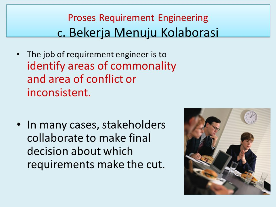 Proses Requirement Engineering c. Bekerja Menuju Kolaborasi