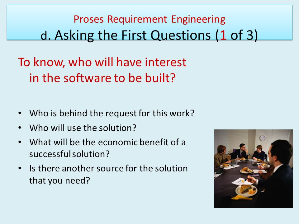Proses Requirement Engineering d. Asking the First Questions (1 of 3)