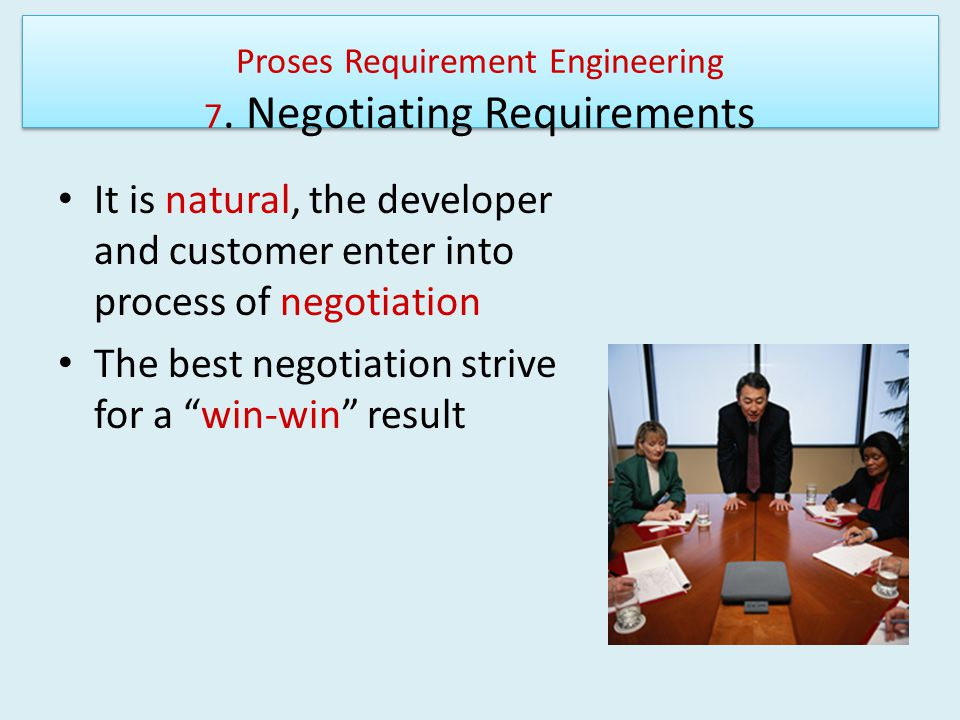 Proses Requirement Engineering 7. Negotiating Requirements