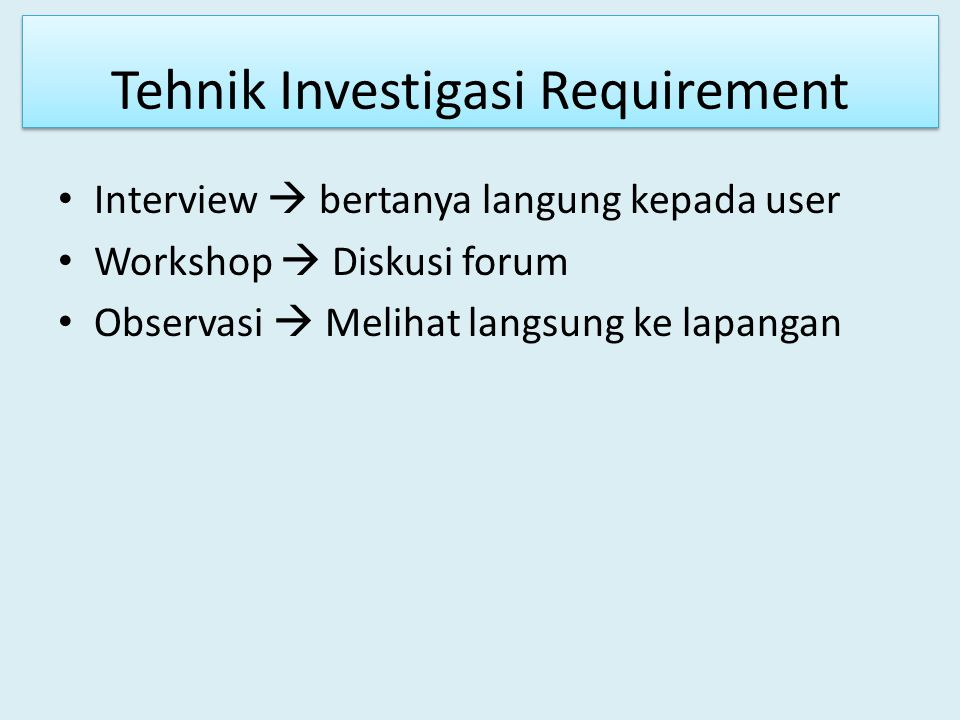 Tehnik Investigasi Requirement