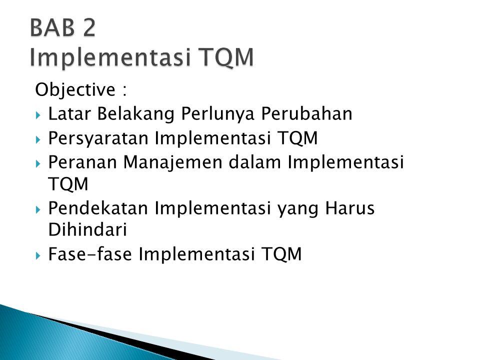 BAB 2 Implementasi TQM Objective : Latar Belakang Perlunya Perubahan
