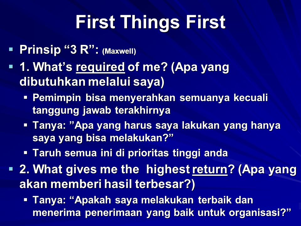 First Things First Prinsip 3 R : (Maxwell)