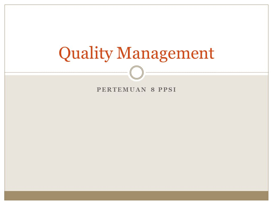 Quality Management Pertemuan 8 PPSI