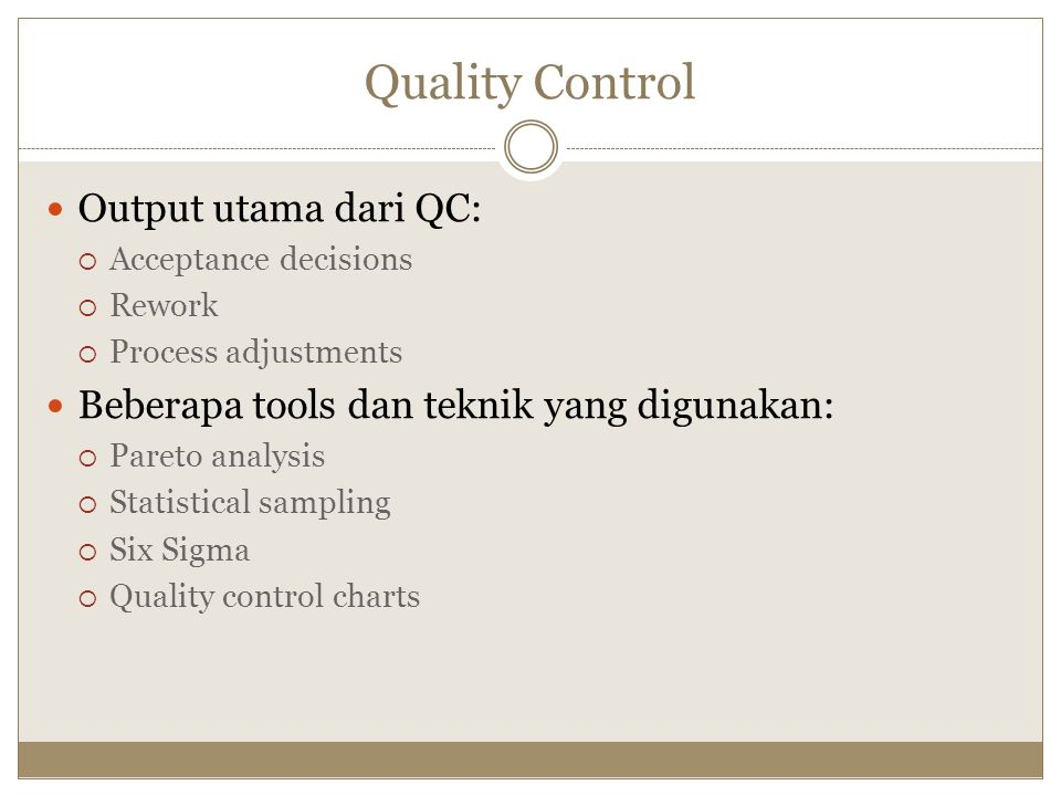Quality Control Output utama dari QC: