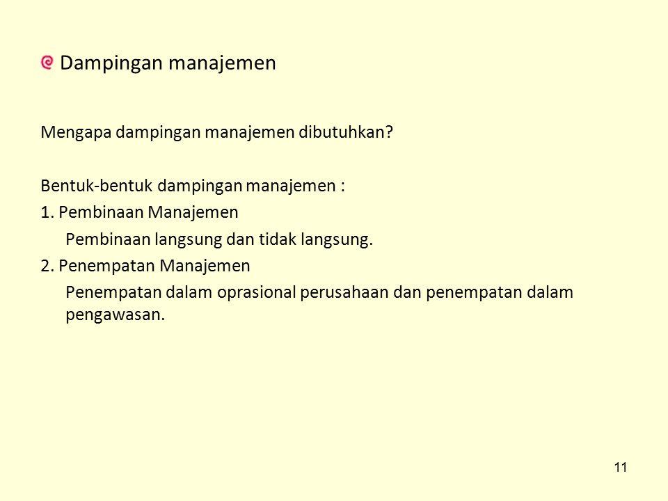 Dampingan manajemen Mengapa dampingan manajemen dibutuhkan