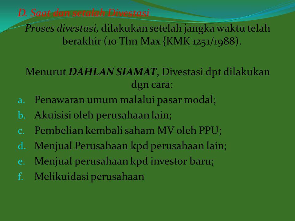 Menurut DAHLAN SIAMAT, Divestasi dpt dilakukan dgn cara: