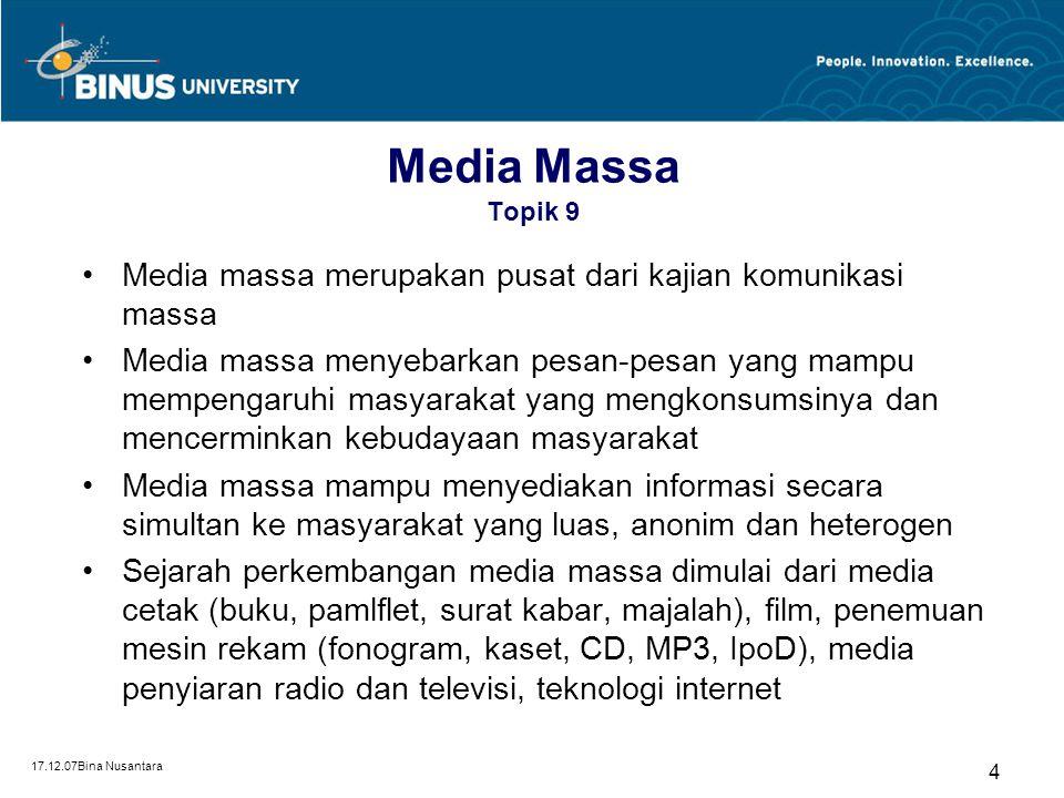 Media Massa Topik 9 Media massa merupakan pusat dari kajian komunikasi massa.