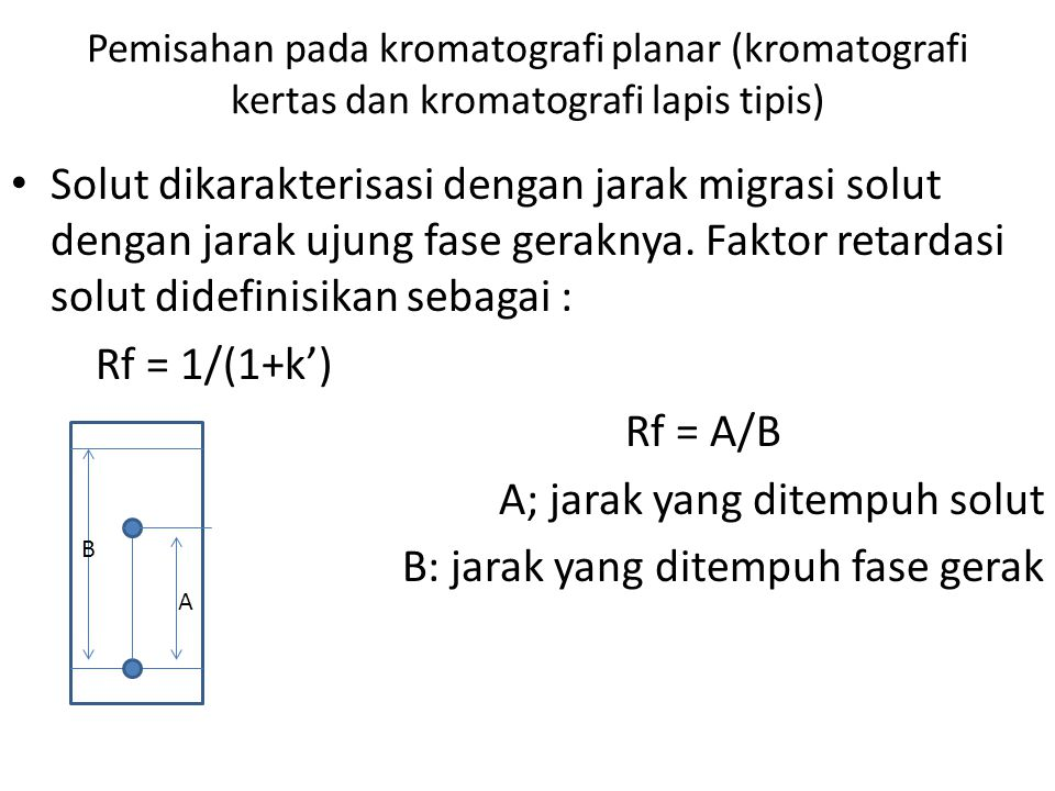A; jarak yang ditempuh solut B: jarak yang ditempuh fase gerak