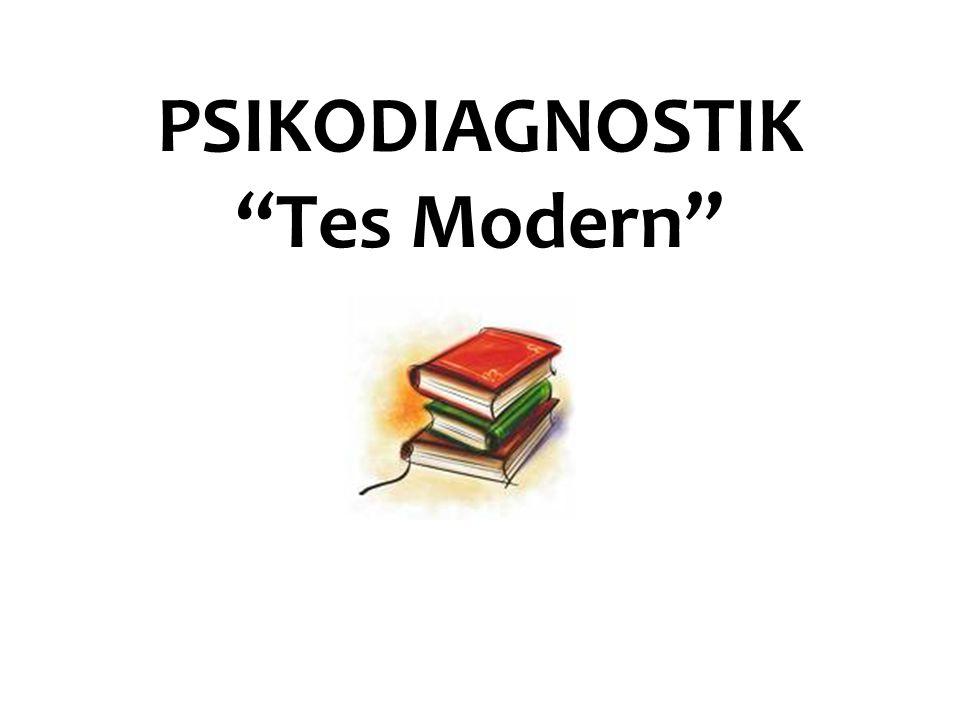 PSIKODIAGNOSTIK Tes Modern