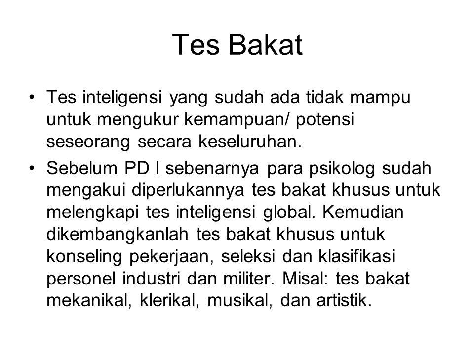 Tes Bakat Tes inteligensi yang sudah ada tidak mampu untuk mengukur kemampuan/ potensi seseorang secara keseluruhan.