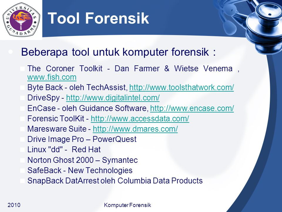 Tool Forensik Beberapa tool untuk komputer forensik :