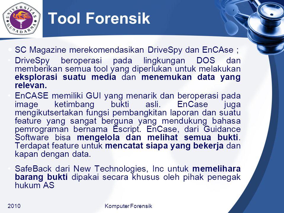 Tool Forensik SC Magazine merekomendasikan DriveSpy dan EnCAse ;