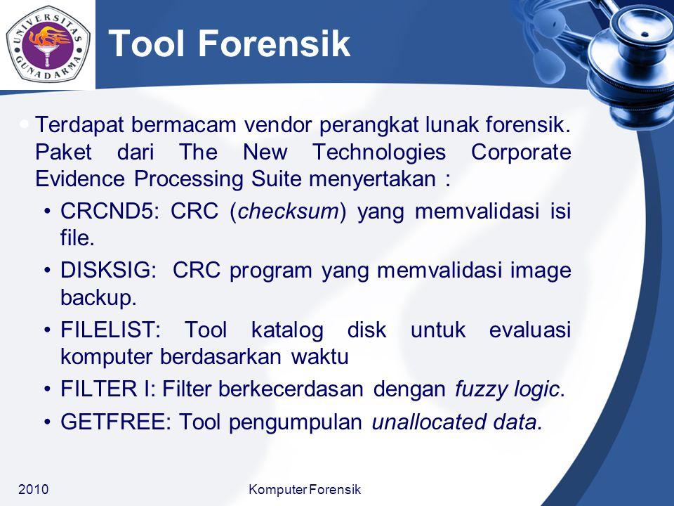 Tool Forensik Terdapat bermacam vendor perangkat lunak forensik. Paket dari The New Technologies Corporate Evidence Processing Suite menyertakan :