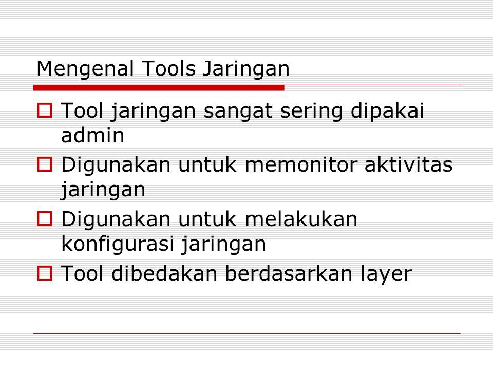 Mengenal Tools Jaringan