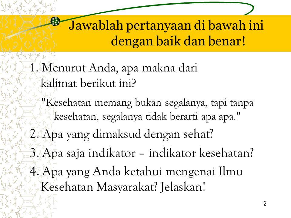 Jawablah pertanyaan di bawah ini dengan baik dan benar!