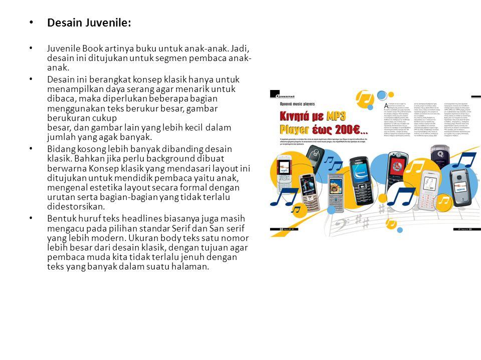 Desain Juvenile: Juvenile Book artinya buku untuk anak-anak. Jadi, desain ini ditujukan untuk segmen pembaca anak-anak.