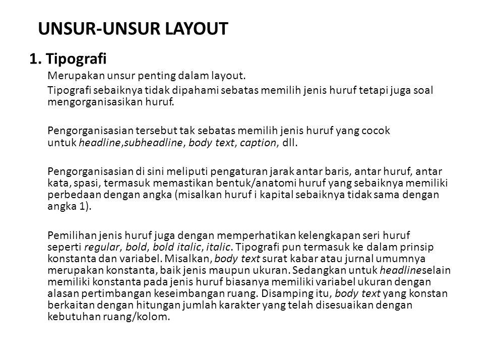 UNSUR-UNSUR LAYOUT 1. Tipografi Merupakan unsur penting dalam layout.