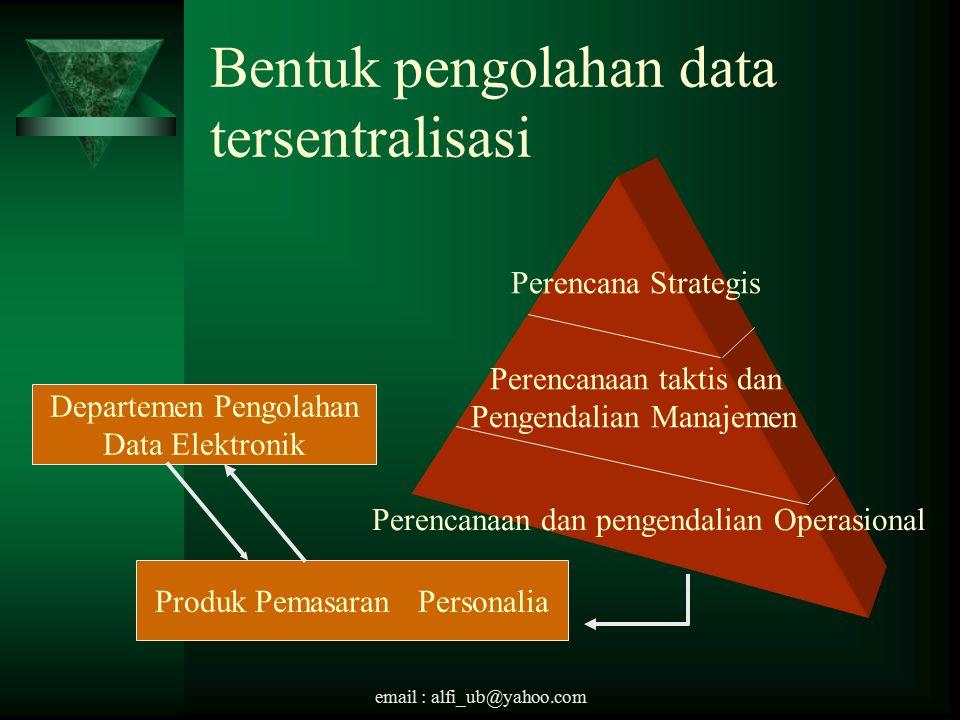 Bentuk pengolahan data tersentralisasi