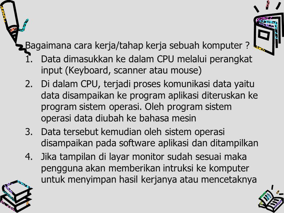 Bagaimana cara kerja/tahap kerja sebuah komputer