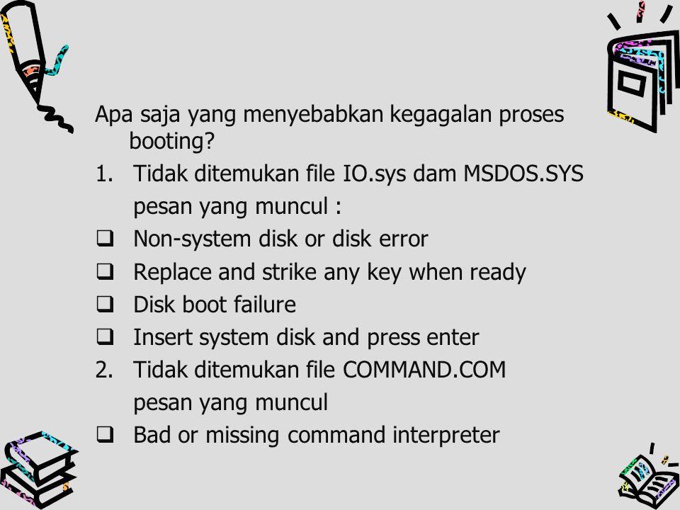 Apa saja yang menyebabkan kegagalan proses booting