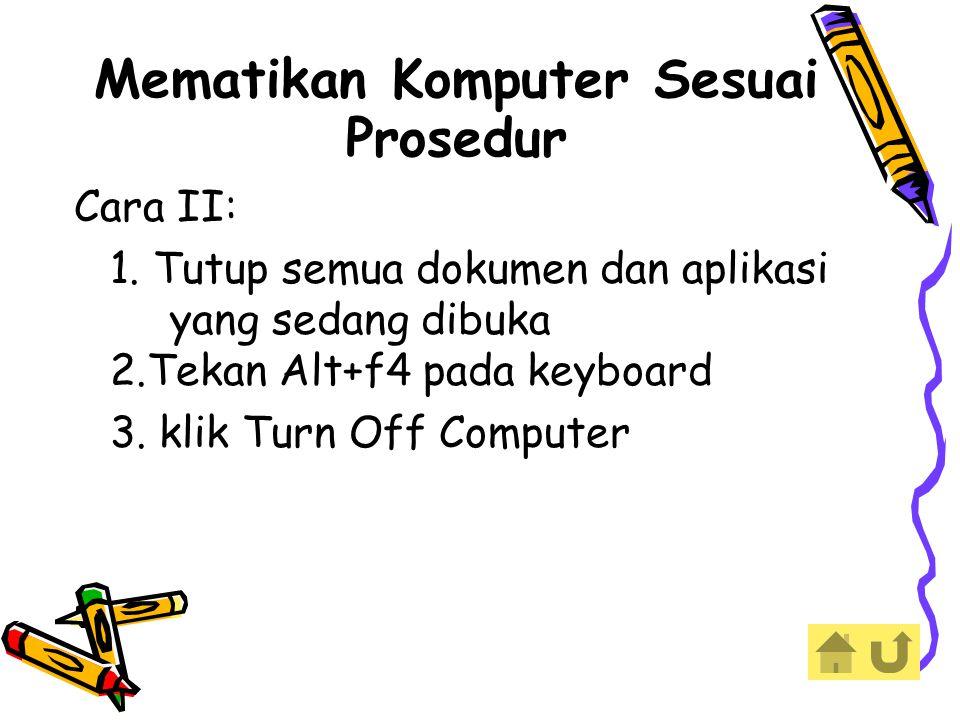Mematikan Komputer Sesuai Prosedur