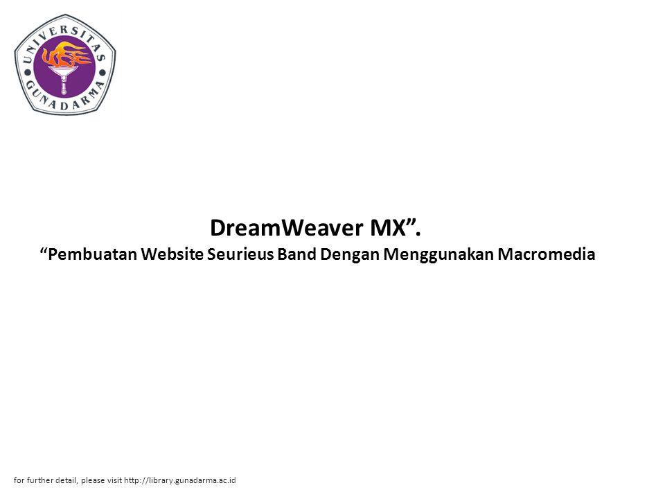 DreamWeaver MX . Pembuatan Website Seurieus Band Dengan Menggunakan Macromedia