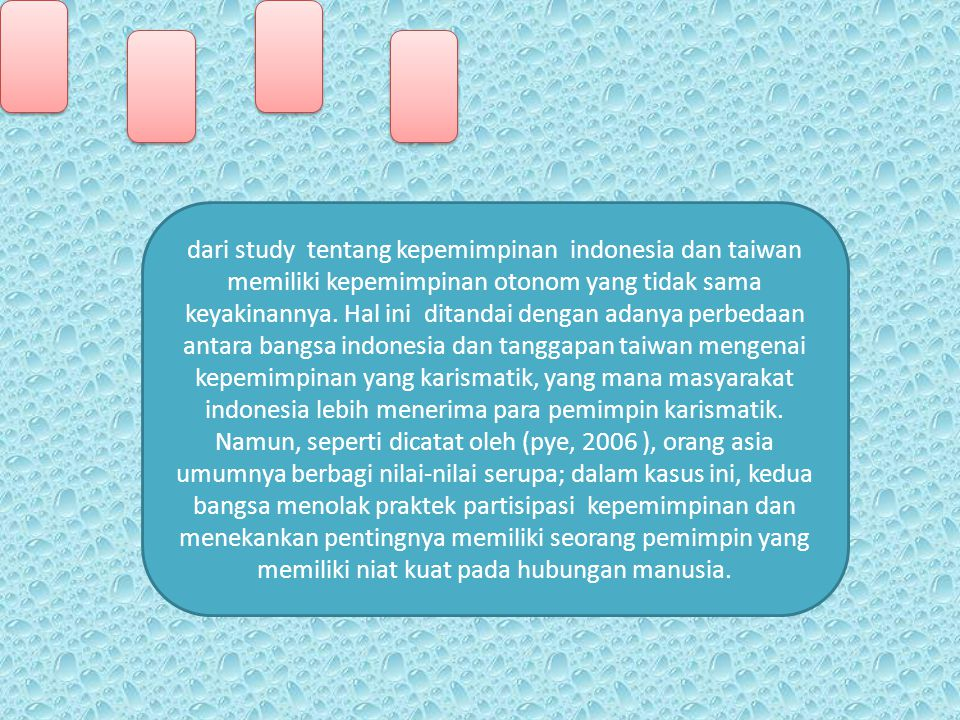 dari study tentang kepemimpinan indonesia dan taiwan memiliki kepemimpinan otonom yang tidak sama keyakinannya.