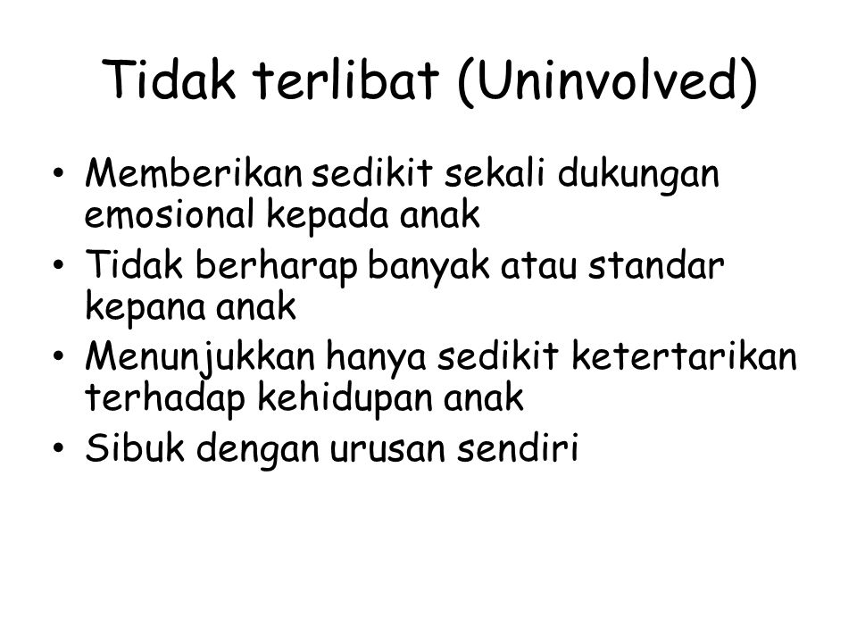 Tidak terlibat (Uninvolved)