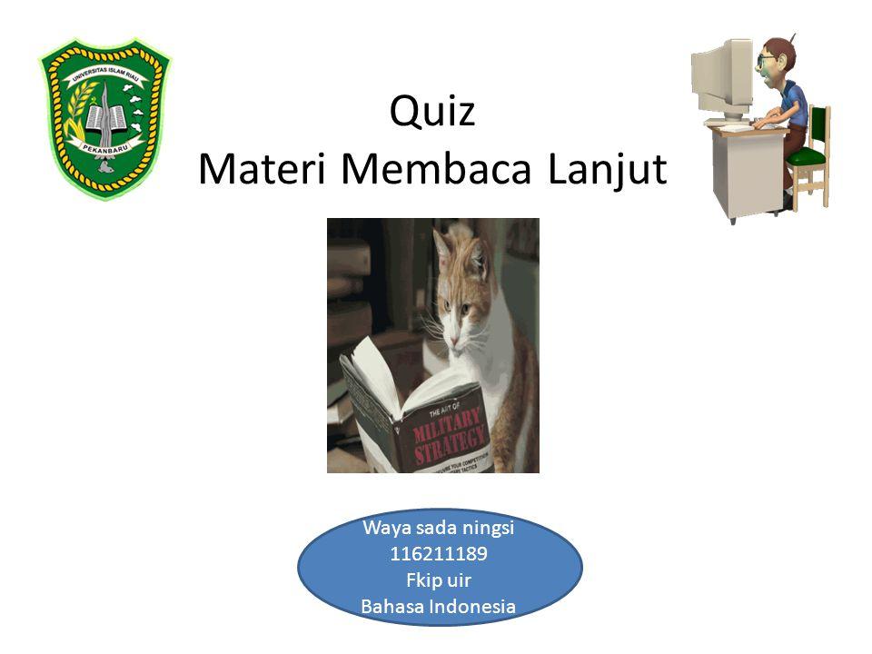 Quiz Materi Membaca Lanjut