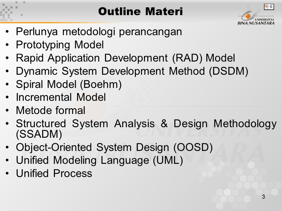 Outline Materi Perlunya metodologi perancangan. Prototyping Model. Rapid Application Development (RAD) Model.
