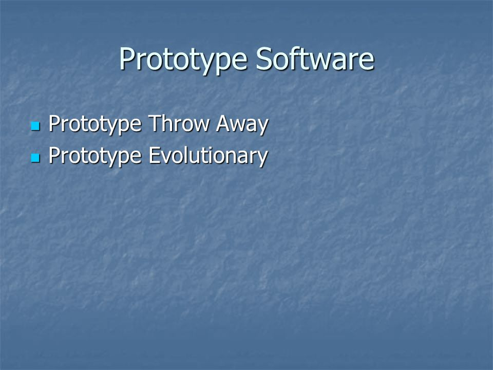 Prototype Software Prototype Throw Away Prototype Evolutionary