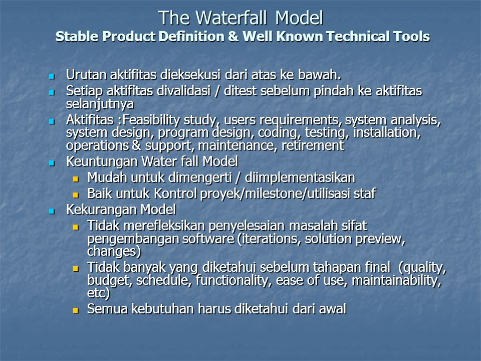 The Waterfall Model Stable Product Definition & Well Known Technical Tools