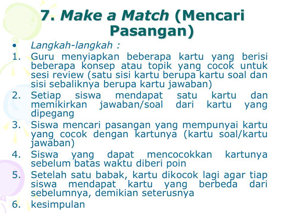 7. Make a Match (Mencari Pasangan)