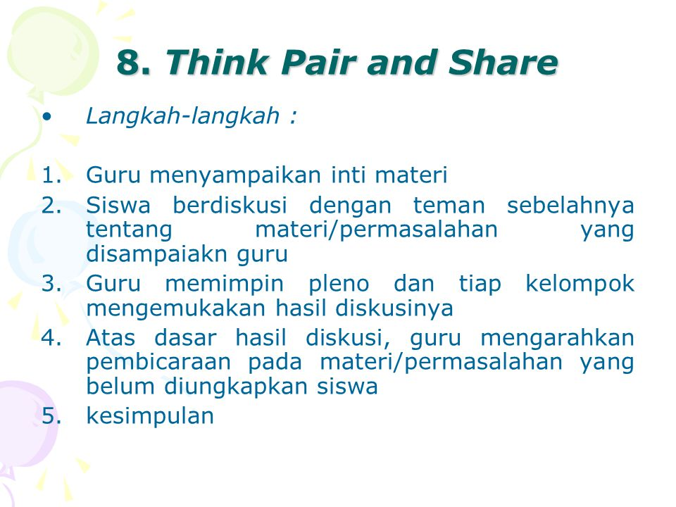 8. Think Pair and Share Langkah-langkah :