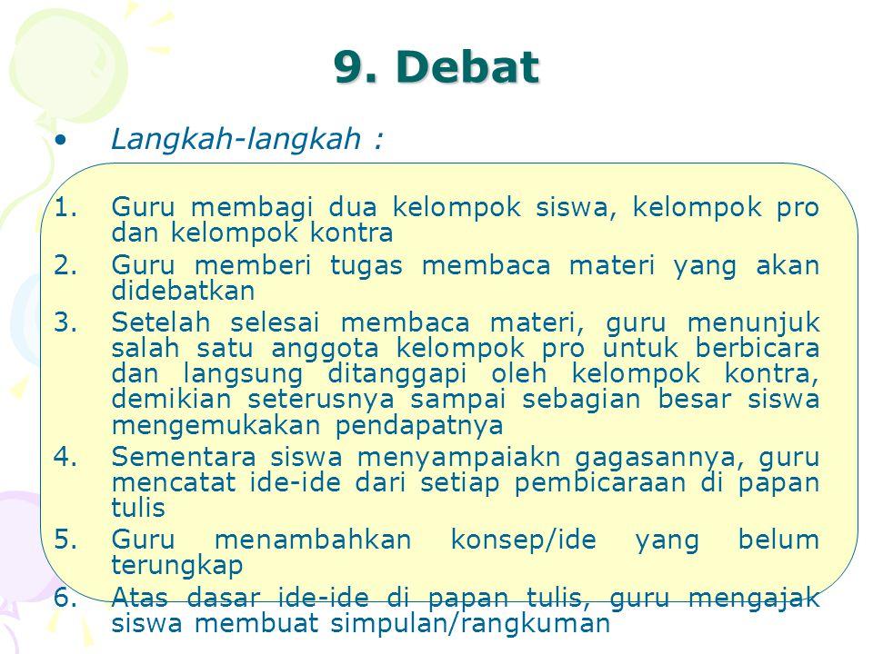 9. Debat Langkah-langkah :