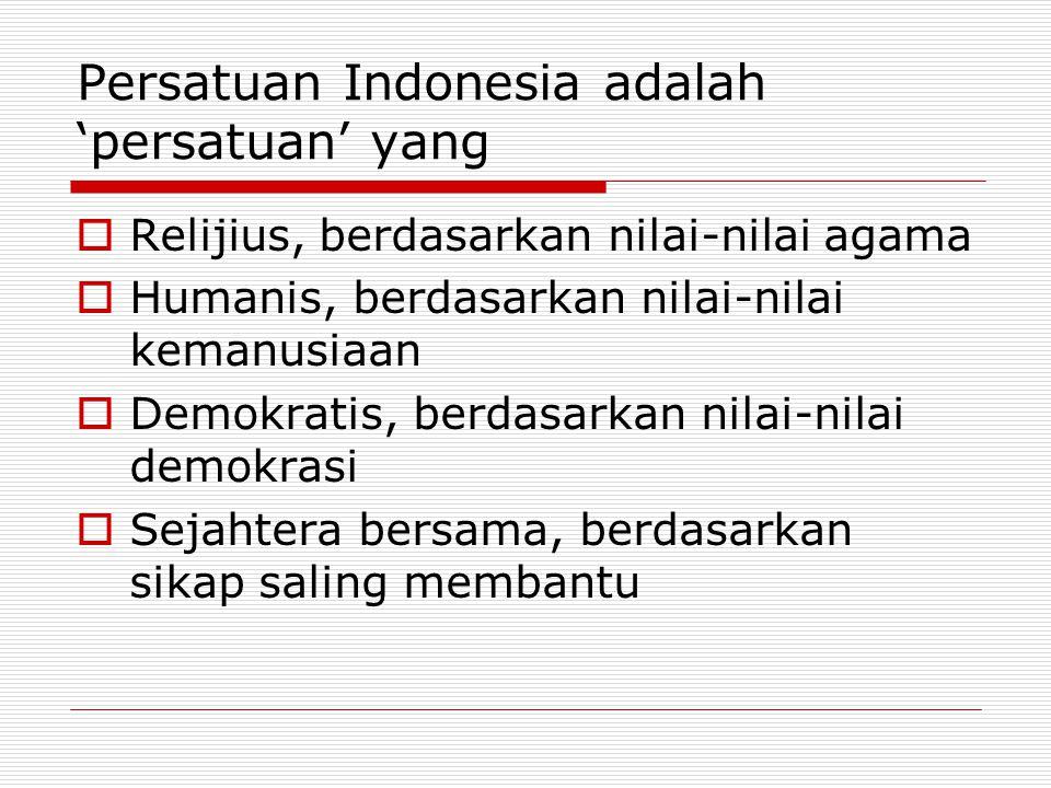 Persatuan Indonesia adalah 'persatuan' yang