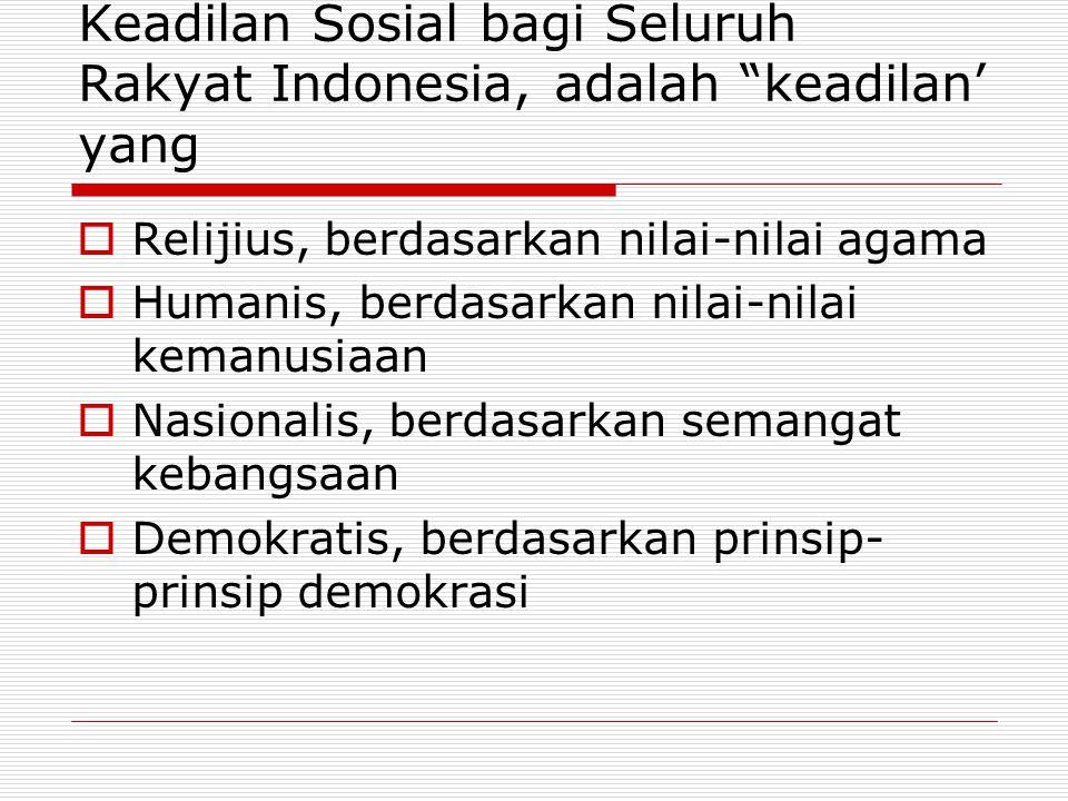 Keadilan Sosial bagi Seluruh Rakyat Indonesia, adalah keadilan' yang