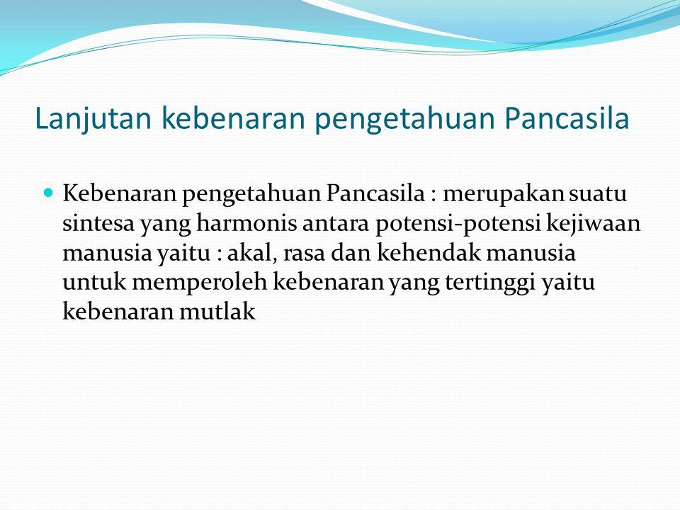 Lanjutan kebenaran pengetahuan Pancasila