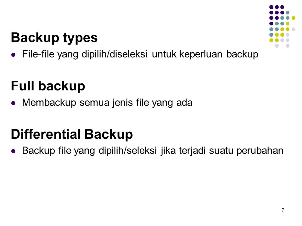Backup types Full backup Differential Backup