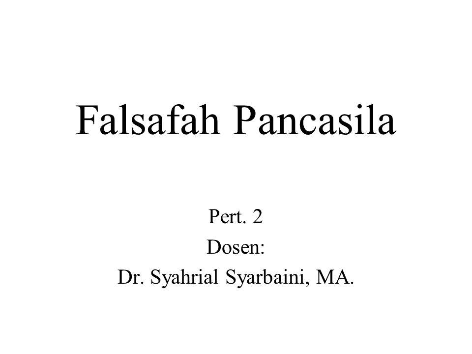 Pert. 2 Dosen: Dr. Syahrial Syarbaini, MA.