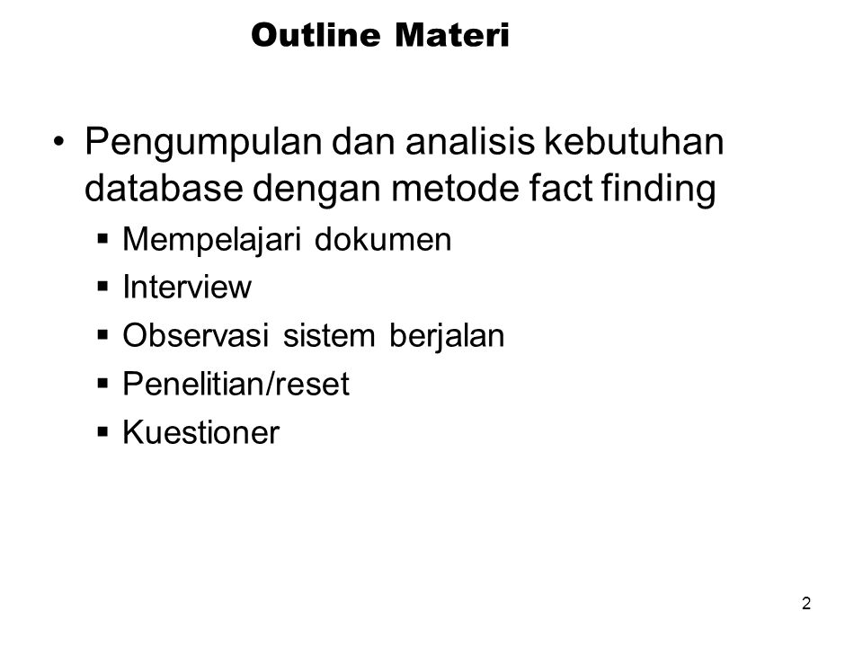 Pengumpulan dan analisis kebutuhan database dengan metode fact finding