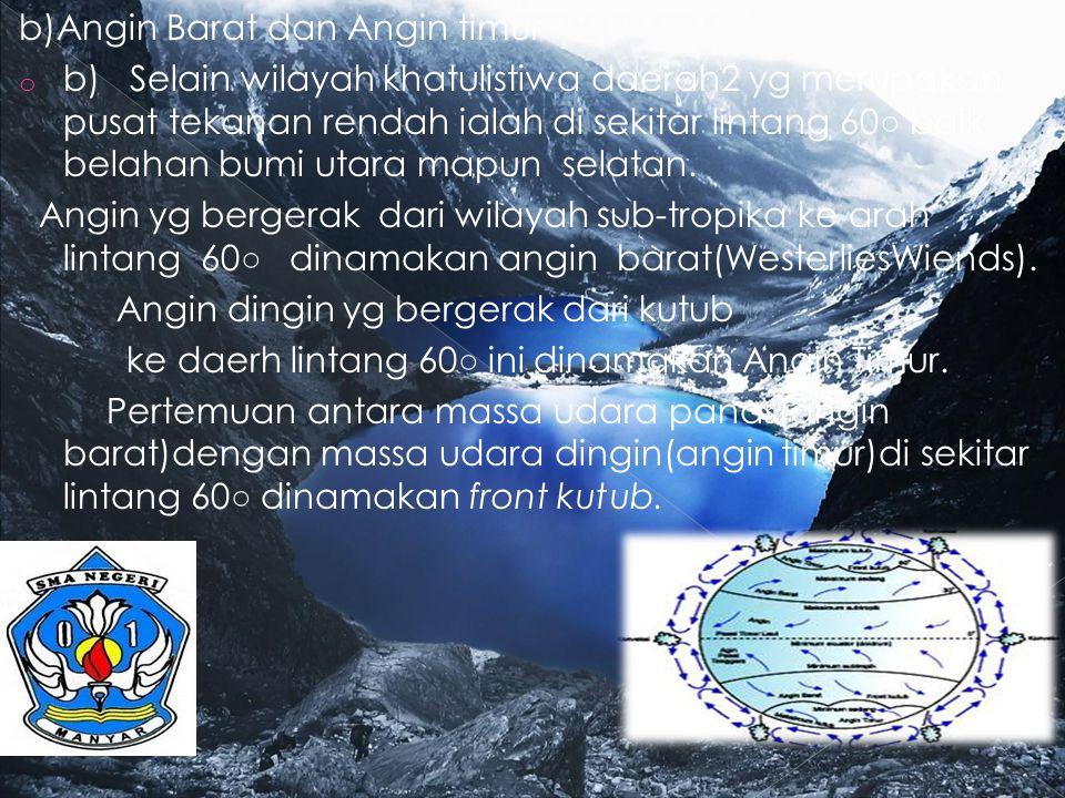 b)Angin Barat dan Angin timur