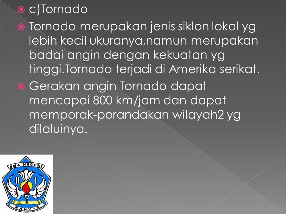 c)Tornado