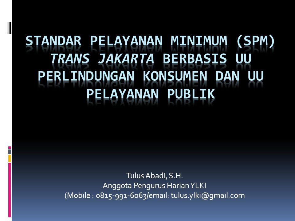 Standar Pelayanan Minimum (SPM) Trans Jakarta Berbasis UU Perlindungan Konsumen dan UU Pelayanan Publik