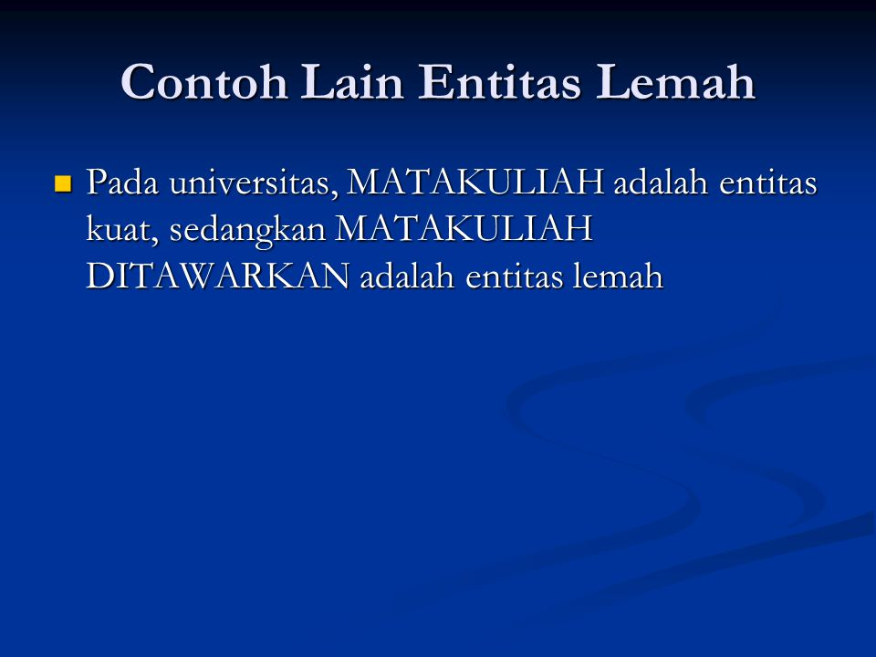 Contoh Lain Entitas Lemah