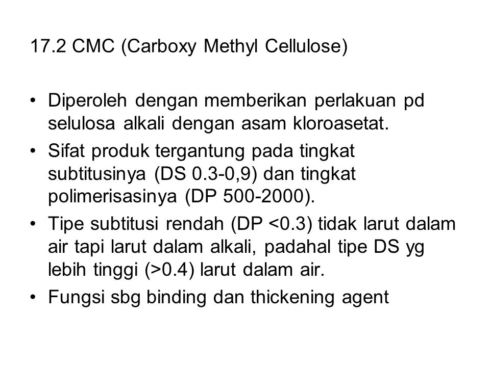 17.2 CMC (Carboxy Methyl Cellulose)