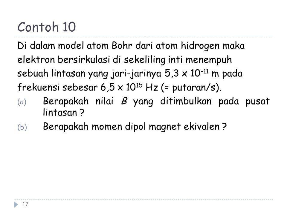 Contoh 10 Di dalam model atom Bohr dari atom hidrogen maka