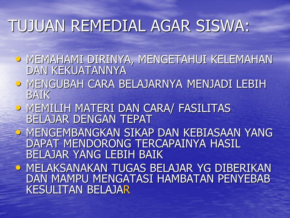 TUJUAN REMEDIAL AGAR SISWA: