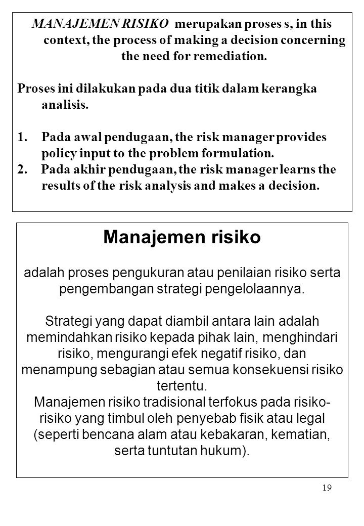 MANAJEMEN RISIKO merupakan proses s, in this context, the process of making a decision concerning the need for remediation.