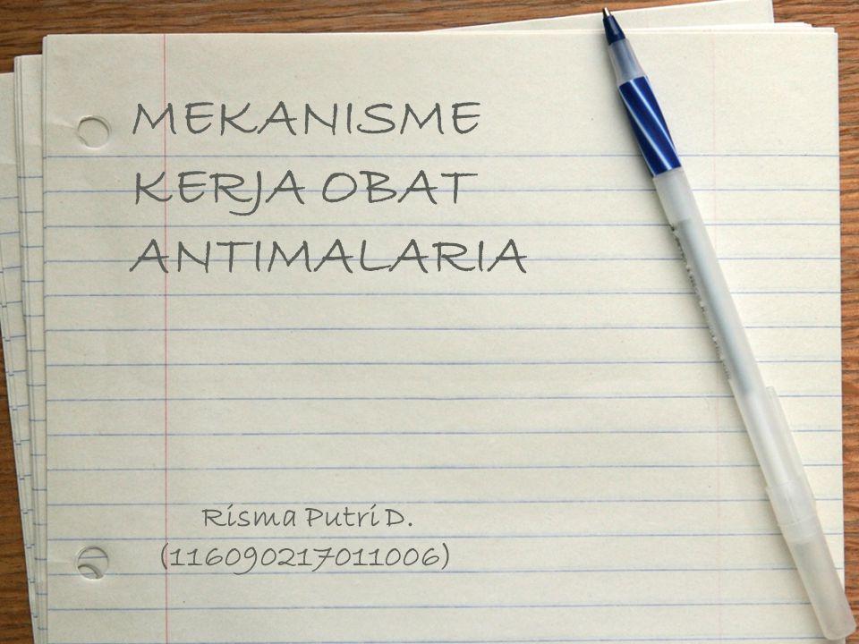 MEKANISME KERJA OBAT ANTIMALARIA